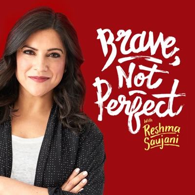Brave, Not Perfect with Reshma Saujani:Reshma Saujani/Girls Who Code
