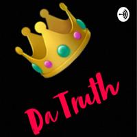 Da Truth 👑 podcast