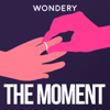 The Moment - Wondery