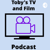 Toby's TV and Film Podcast podcast