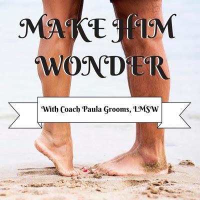 Make Him Wonder