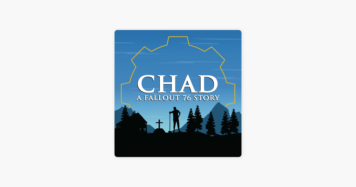 CHAD: A Fallout 76 Story on Apple Podcasts