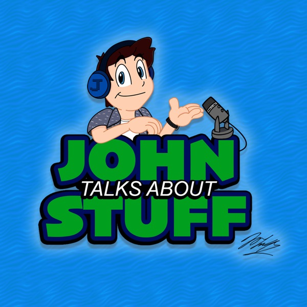 John Talks About Stuff