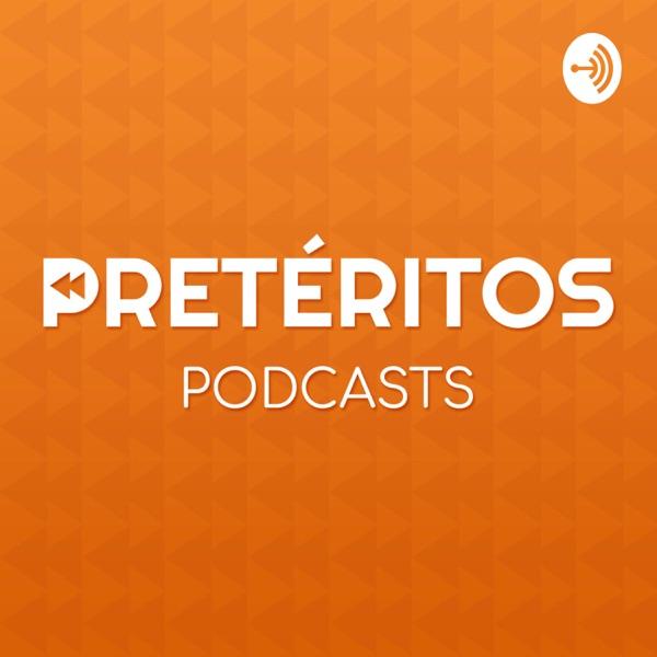 Pretéritos Podcasts
