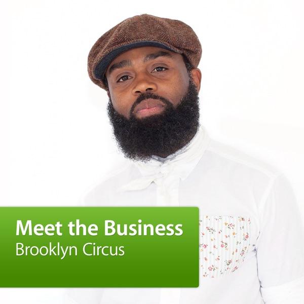 Brooklyn Circus: Meet the Business