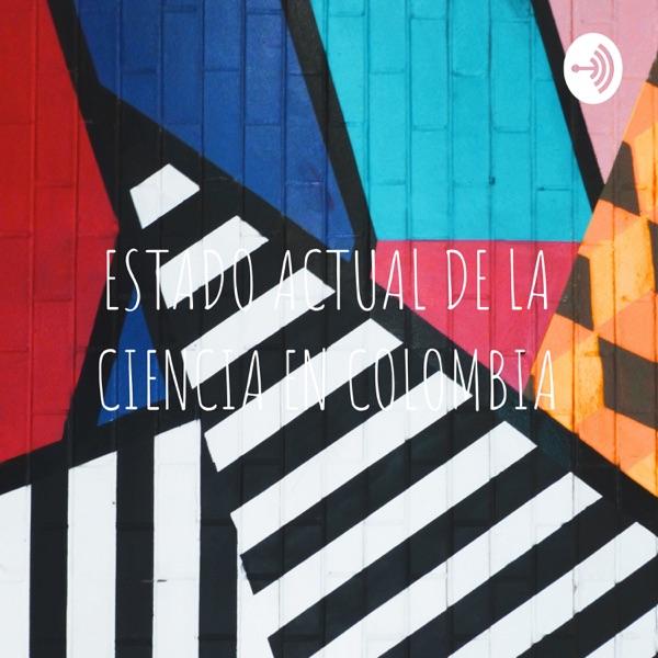 ESTADO ACTUAL DE LA CIENCIA EN COLOMBIA