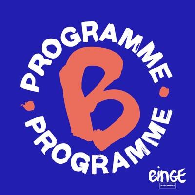 Programme B:Binge Audio