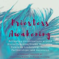 Priestess Awakening Podcast podcast