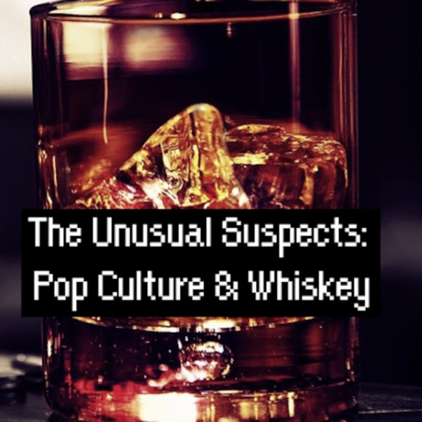 The Unusual Suspects: Pop Culture and Whiskey