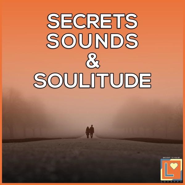 Secrets, Sounds & Soulitude
