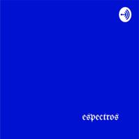 Espectros podcast