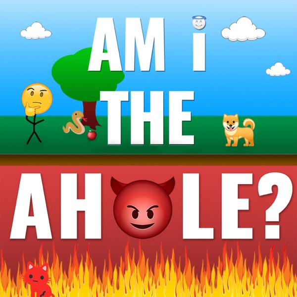 Am I The A**hole? Podcast (AITApod) | Podbay