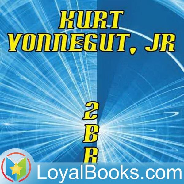 2 B R 0 2 B by Kurt Vonnegut