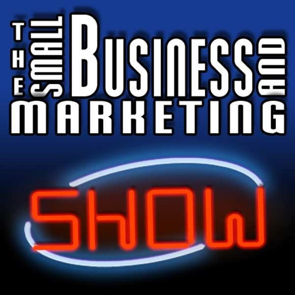 Small Business and Marketing Show