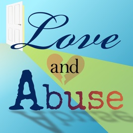 Love and Abuse on Apple Podcasts