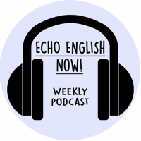 EchoEnglish NOW! podcast