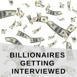 Billionaires Getting Interviewed