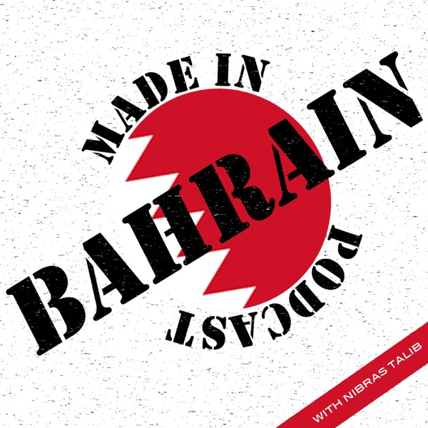 Made in Bahrain Podcast - With Nibras Talib