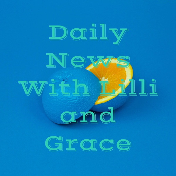 Daily News With Lilli and Grace