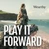 Play It Forward, A Wearthy Podcast artwork
