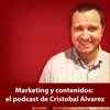 Aprende sobre Marketing y Contenidos con Cristobal Alvarez