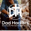 Dad Hackers: Becoming the Men God Designed Us to Be artwork