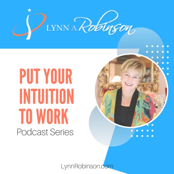 Put Your Intuition To Work Podcast Series