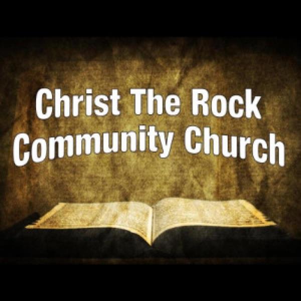 Christ the Rock Community Church - Weekly Sermons