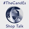 The CandEs Shop Talk