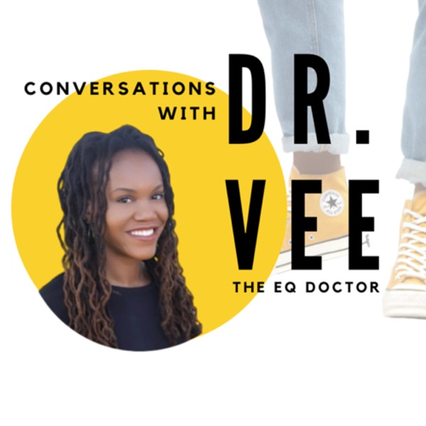 Conversations with Dr. Vee, The EQ Doctor
