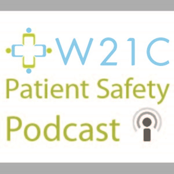 W21C Patient Safety Podcast