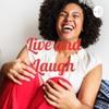 Live and Laugh artwork
