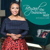 Podcast cover art for Beyond the Business Suit with Kailei Carr