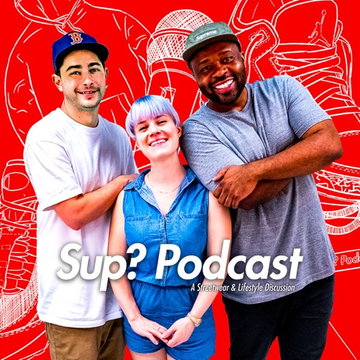 Cover image of Sup? Podcast - A Streetwear & Lifestyle Discussion