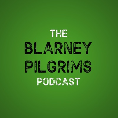 The Blarney Pilgrims Podcast