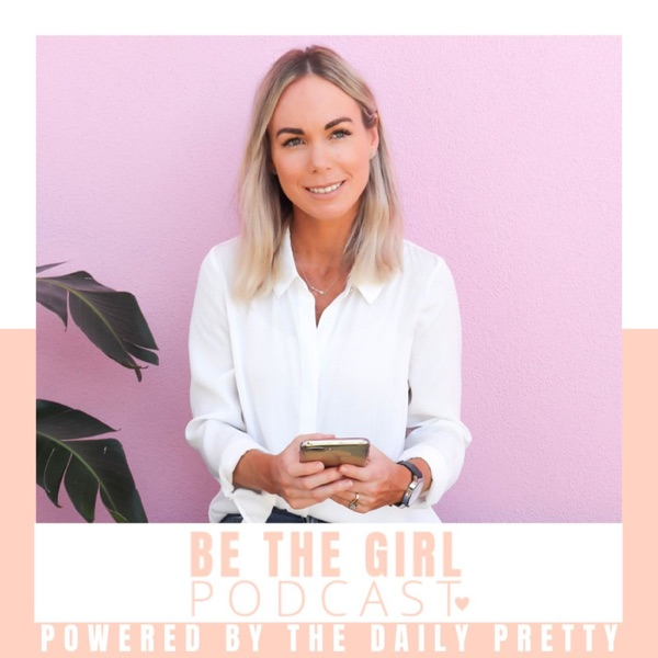 Be The Girl Podcast