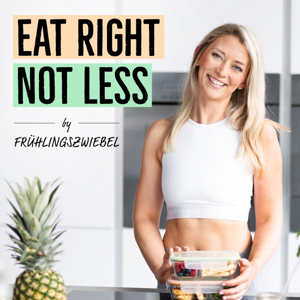 Eat Right - Not Less