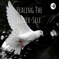 Healing The Inner-Self podcast
