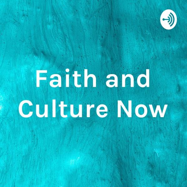 Faith and Culture Now Artwork
