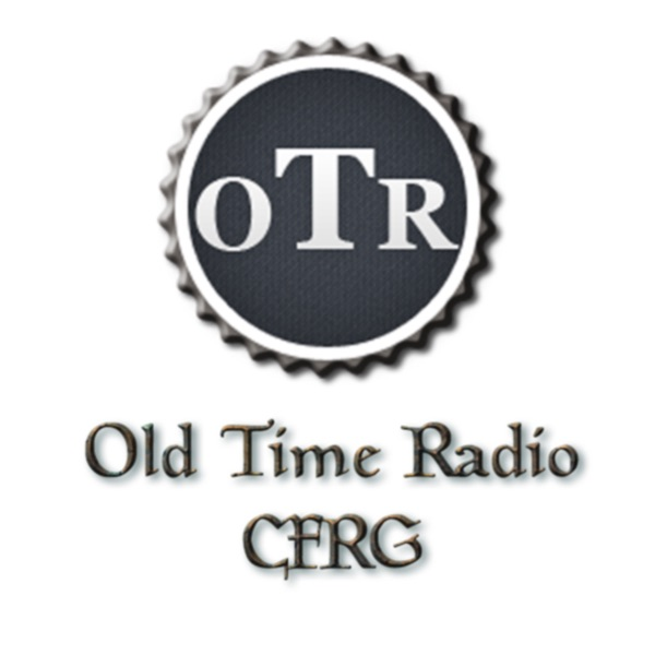 Podcast – Old Time Radio CFR Podcast