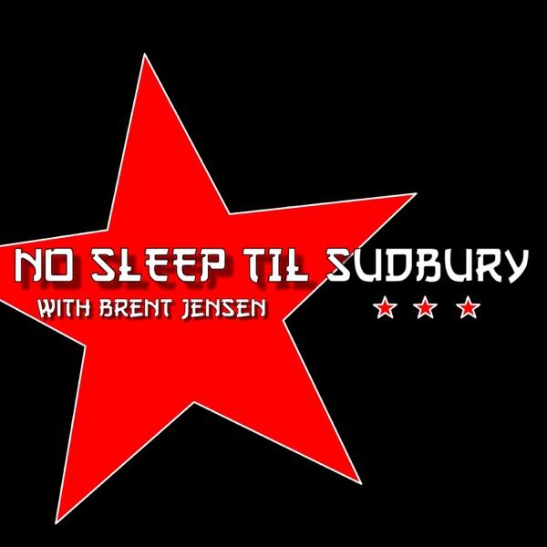No Sleep Til Sudbury with Brent Jensen