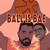 Ball is Bae NBA Podcast artwork