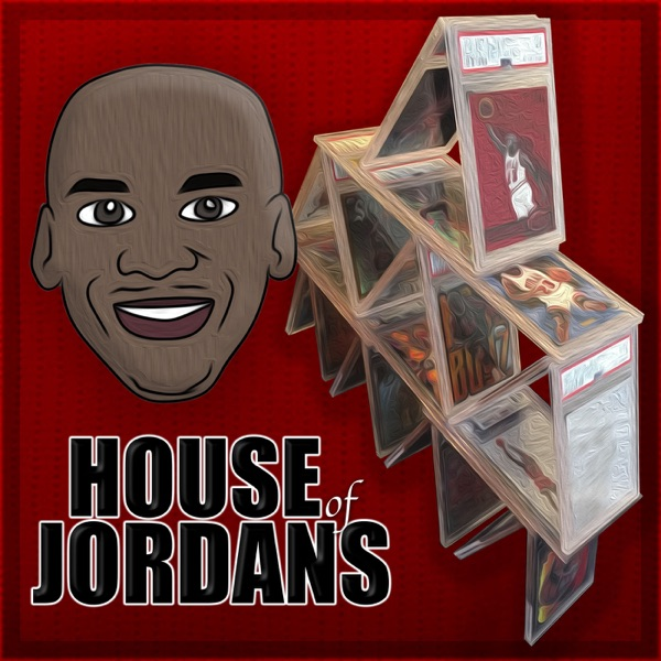 House of Jordans - Sports Card Podcast