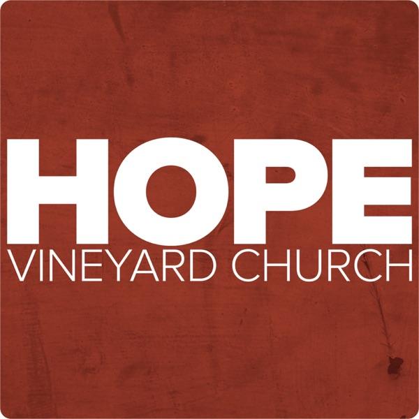 Hope Vineyard Church Podcasts