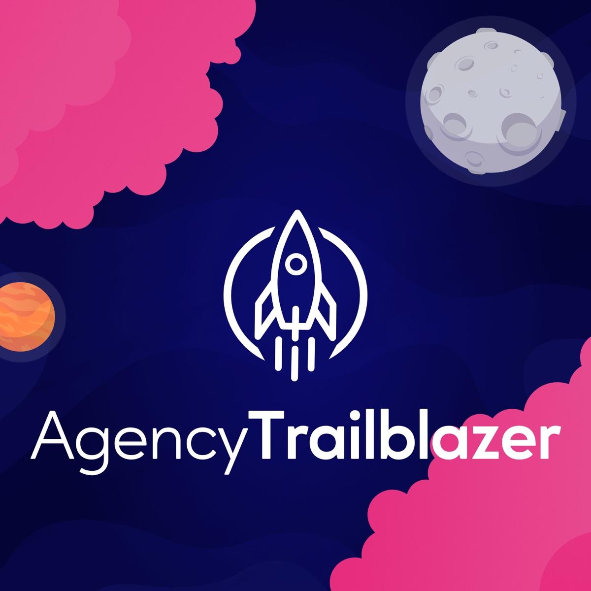 Agency Trailblazer Podcast The Web Design Podcast Podcast Podtail