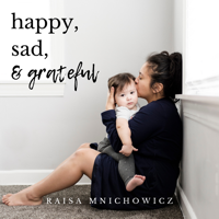 Happy, Sad, and Grateful: A C-Section Mom's Journey Through Motherhood podcast