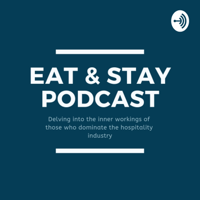 Eat & Stay Podcast podcast