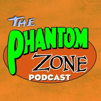 The Phantom Zone Podcast