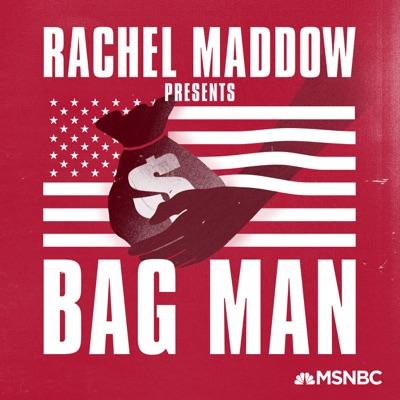 Bag Man:MSNBC, Rachel Maddow