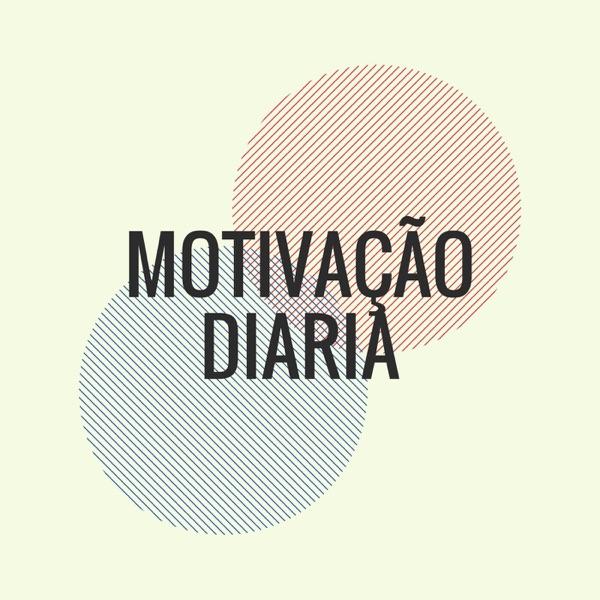 Motivação Diaria Podcast Podtail